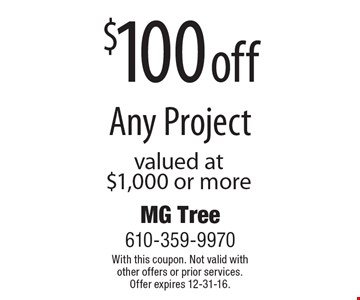 $100 off Any Project valued at $1,000 or more. With this coupon. Not valid with other offers or prior services. Offer expires 12-31-16.