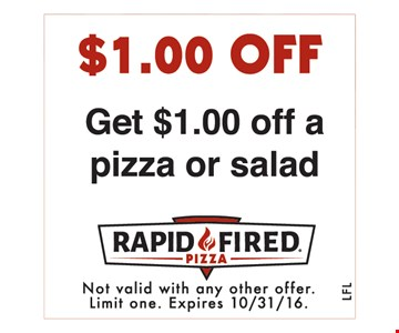 $1 off a pizza or salad.