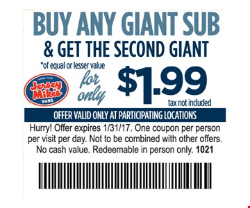 buy any giant sub get the second giant for $1.99