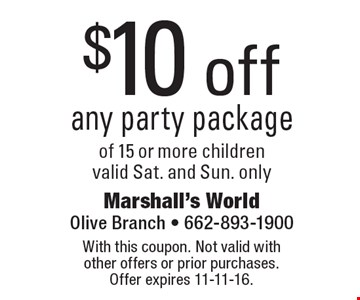 $10 off any party package of 15 or more children valid Sat. and Sun. only. With this coupon. Not valid with other offers or prior purchases. Offer expires 11-11-16.