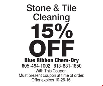 15% OFF Stone & Tile Cleaning. With This Coupon.Must present coupon at time of order. Offer expires 10-28-16.