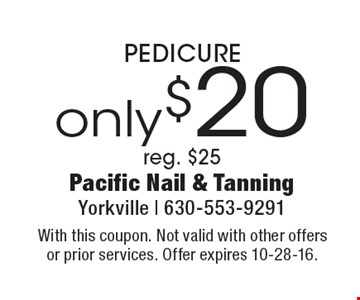 Only $20 PEDICURE reg. $25. With this coupon. Not valid with other offers or prior services. Offer expires 10-28-16.