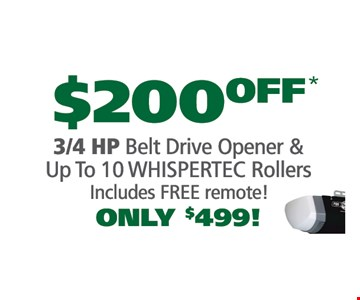 $200 off 3/4 belt drive opener & up to 10 whispertec rollers