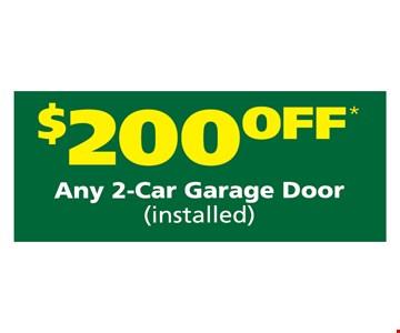 $200 off any 2 car garage door