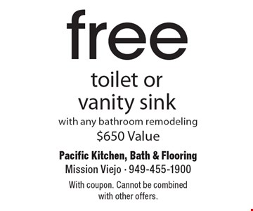 free toilet or vanity sink with any bathroom remodeling $650 Value. With coupon. Cannot be combined with other offers.