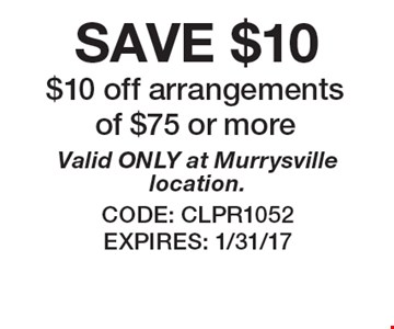 $10 off arrangements of $75 or more. Valid ONLY at Murrysville location. CODE: CLPR1052 EXPIRES: 1/31/17 *Cannot be combined with any other offer. Restrictions may apply. See store for details. Edible®, Edible Arrangements®, the Fruit Basket Logo, and other marks mentioned herein are registered trademarks of Edible Arrangements, LLC. © 2016 Edible Arrangements, LLC. All rights reserved.