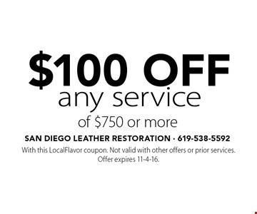 $100 OFF any service of $750 or more. With this LocalFlavor coupon. Not valid with other offers or prior services. Offer expires 11-4-16.