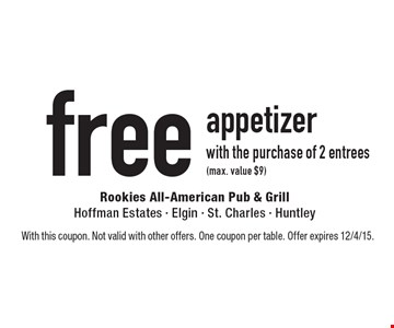 free appetizer with the purchase of 2 entrees (max. value $9). With this coupon. Not valid with other offers. One coupon per table. Offer expires 12/4/15.