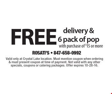 Free delivery & 6 pack of pop with purchase of $15 or more. Valid only at Crystal Lake location. Must mention coupon when ordering & must present coupon at time of payment. Not valid with any other specials, coupons or catering packages. Offer expires 10-28-16.