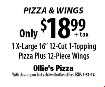 Pizza & Wings Only $18.99+ tax 1 X-Large 16