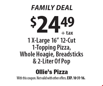 Family Deal. $24.49 + tax1 X-Large 16