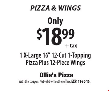 Pizza & Wings Only $18.99+ tax1 X-Large 16