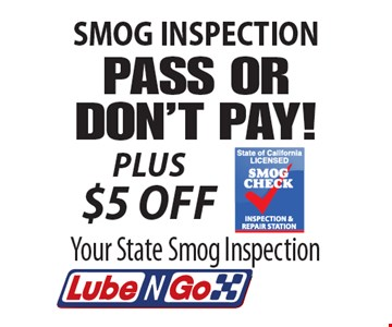 SMOG INSPECTION PLUS $5 off PASS OR DON'T PAY! Your State Smog Inspection .