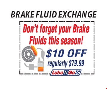 Don't forget your brake fluids this season! $10 off, reg. $79.99. *All offers valid on most cars and light trucks. Valid at participating locations. Not valid with any other offers or warranty work. Must present coupon at time of estimate. One offer per service, per vehicle. No cash value.