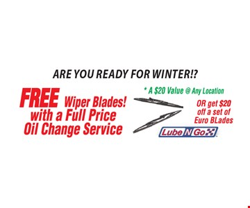 Are you ready for winter? Free wiper blades with a full price oil change. A $20 value at any location. OR get $20 off a set of Euro Blades. *All offers valid on most cars and light trucks. Valid at participating locations. Not valid with any other offers or warranty work. Must present coupon at time of estimate. One offer per service, per vehicle. No cash value.