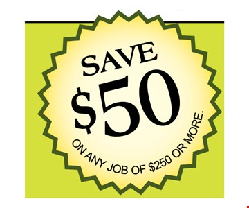 Save $50 on any job of $250 or more.