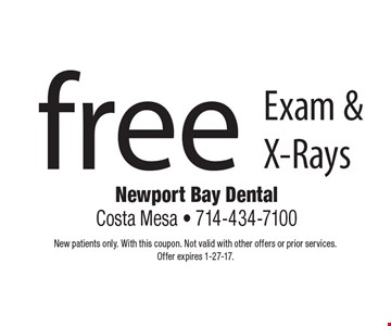 Free Exam & X-Rays. New patients only. With this coupon. Not valid with other offers or prior services.Offer expires 1-27-17.
