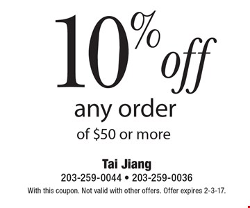 10% off any order of $50 or more. With this coupon. Not valid with other offers. Offer expires 2-3-17.