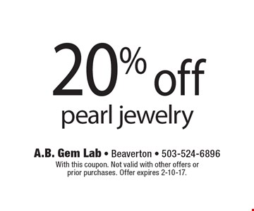 20% off pearl jewelry. With this coupon. Not valid with other offers or prior purchases. Offer expires 2-10-17.