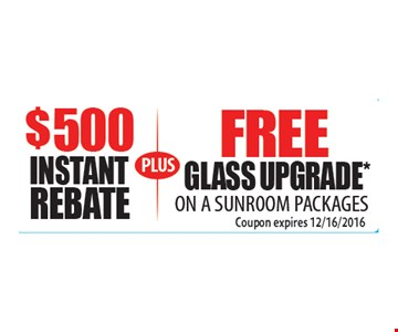 $500 Instant Rebate PLUS Free Glass Upgrade