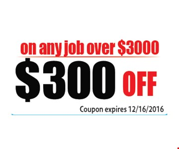 $300 Off Any Job Over $3000