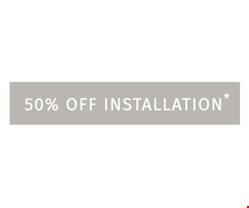 50% off installation. Expires 12-2-16.