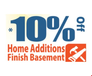 10% off home additions and finish basements