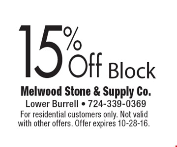 15% Off Block. For residential customers only. Not valid with other offers. Offer expires 10-28-16.