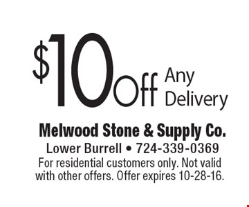 $10 Off Any Delivery. For residential customers only. Not valid with other offers. Offer expires 10-28-16.