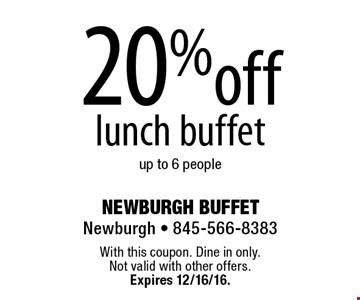 20% off lunch buffet. up to 6 people. With this coupon. Dine in only. Not valid with other offers. Expires 12/16/16.