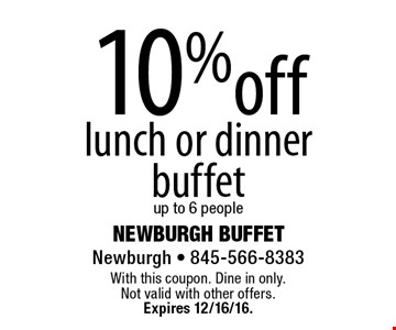 10% off lunch or dinner buffet up to 6 people. With this coupon. Dine in only. Not valid with other offers. Expires 12/16/16.