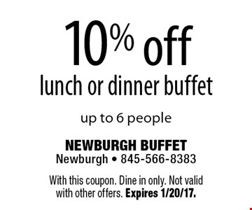 10% off lunch or dinner buffet up to 6 people. With this coupon. Dine in only. Not valid with other offers. Expires 1/20/17.