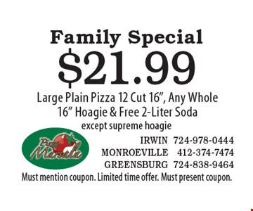 Family Special. $21.99 Large Plain Pizza 12 Cut 16