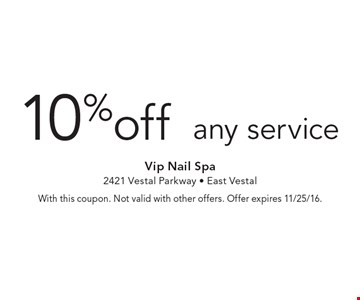 10% off any service. With this coupon. Not valid with other offers. Offer expires 11/25/16.