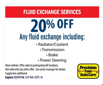 20% off any fluid exchange.
