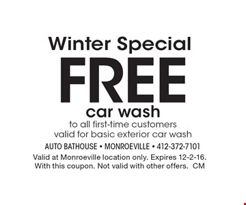 Winter Special Free car wash to all first-time customers. valid for basic exterior car wash. Valid at Monroeville location only. Expires 12-2-16.With this coupon. Not valid with other offers.CM
