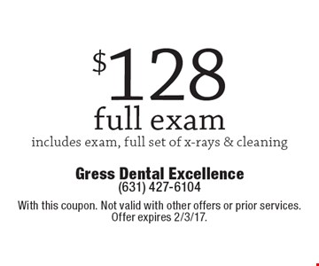 $128 full exam includes exam, full set of x-rays & cleaning. With this coupon. Not valid with other offers or prior services. Offer expires 2/3/17.