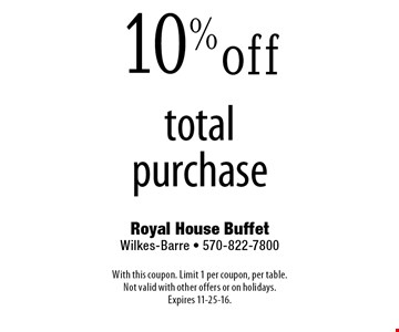 10% off total purchase. With this coupon. Limit 1 per coupon, per table. Not valid with other offers or on holidays. Expires 11-25-16.
