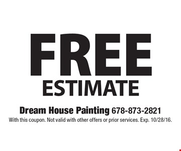 Free Estimate. With this coupon. Not valid with other offers or prior services. Exp. 10/28/16.