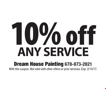 10% off Any Service. With this coupon. Not valid with other offers or prior services. Exp. 2/10/17.