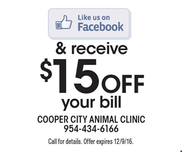 LIKE US ON FACEBOOK & receive $15 Off your bill. Call for details. Offer expires 12/9/16.