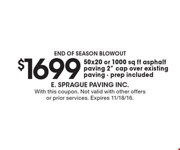 End of season blowout. $1699 50x20 or 1000 sq ft asphalt paving 2