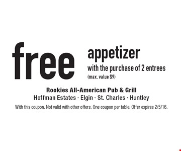 Free appetizer with the purchase of 2 entrees (max. value $9). With this coupon. Not valid with other offers. One coupon per table. Offer expires 2/5/16.
