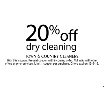 20% off dry cleaning. With this coupon. Present coupon with incoming order. Not valid with other offers or prior services. Limit 1 coupon per purchase. Offers expires 12-9-16.