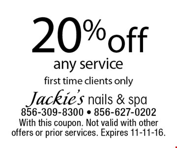 20% off any service. first time clients only. With this coupon. Not valid with other offers or prior services. Expires 11-11-16.