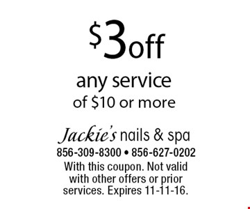 $3 off any service of $10 or more. With this coupon. Not valid with other offers or prior services. Expires 11-11-16.