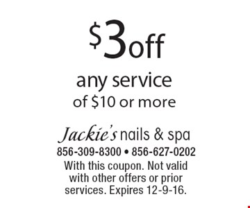 $3 off any service of $10 or more. With this coupon. Not valid with other offers or prior services. Expires 12-9-16.