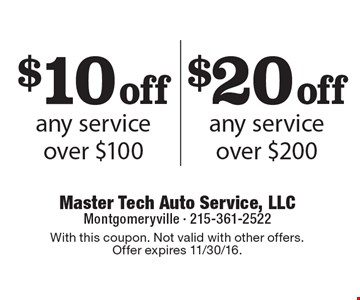 $10 off any service over $100 OR $20 off any service over $200.. With this coupon. Not valid with other offers. Offer expires 11/30/16.