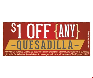 $1 off any quesadilla