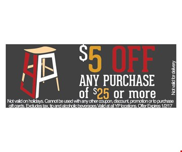 $5 off any $25 purchase.